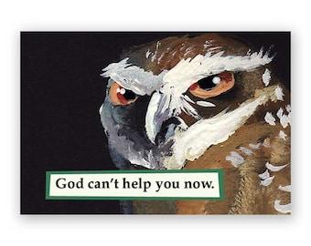God Can't Help You Now Magnet - Owl - Bird - Humor - Mincing Mockingbird - Gift - Stocking Stuffer