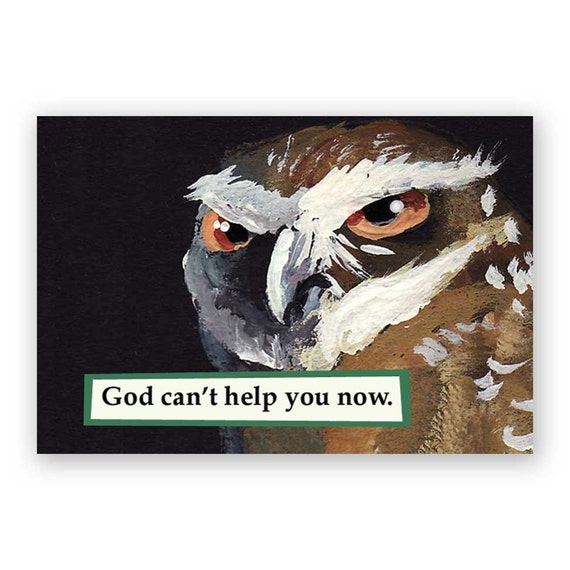 God Can't Help You Now Magnet - Owl - Bird - Humor - Mincing Mockingbird - Gift - Stocking Stuffer