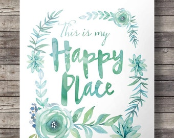 "Watercolor ""This is my happy place""  flowers wreath print  - turquoise aqua Printable wall art - digital print"
