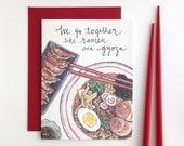 We go together like Ramen & Gyoza // funny foodie valentine love anniversary card