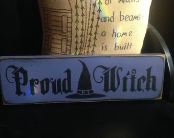 Proud Witch Wicca Wiccan Pagan Wood Sign Handpainted Primitive Shelf Sitter Tuck Plaque Wall Hanging