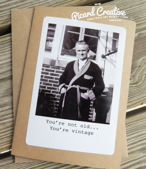 Funny Vintage Man Birthday Greeting Card. You're Not Old