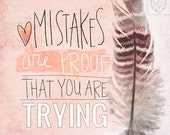 Mistakes Are Proof- Beautifully textured cotton canvas art print. Order as an 8x10 11x14 or 16x20 size.