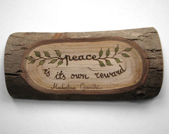 Gandhi Quote - Peace - Rustic Organic Natural Branch Small Wooden Sign by Tanja Sova