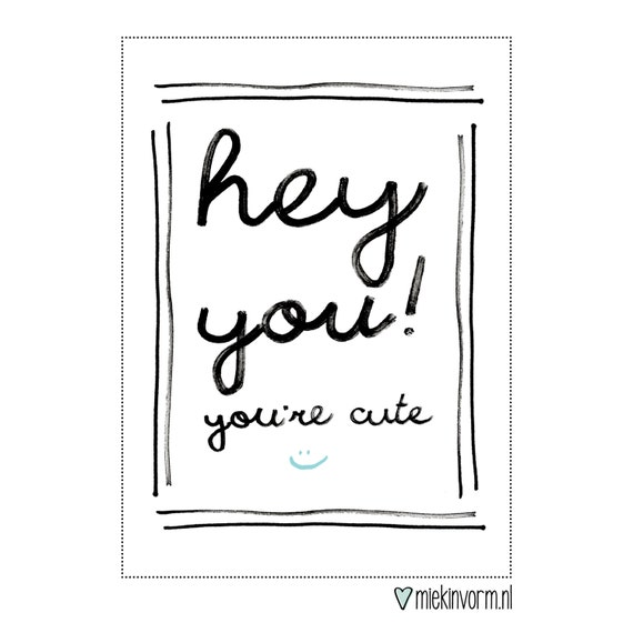 Hey you Youre cute : Postcard with quote 019