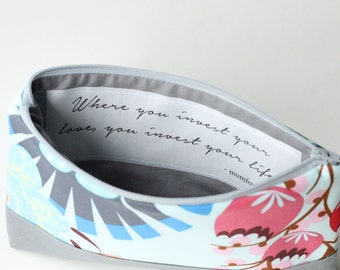 Quote Bag,  Floral Cosmetic Pouch, Mothers Day Gift, Invest Your Love by Mumford and Sons
