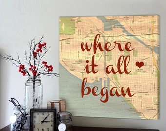 Top Gift Ideas Where it all began custom map, Personalized Couple, Wedding Anniversary Gift Romantic Art Unique Gift Idea