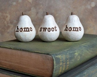 Gift ideas for her / 3 white home sweet home pears ... 3 clay Word Pears, perfect for Birthday Housewarming new home gift