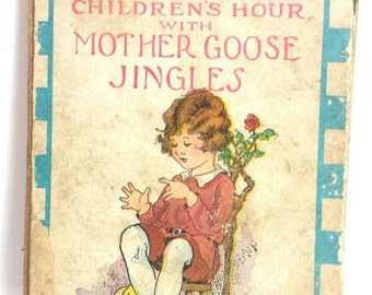 Children's Hour with Mother Goose Jingles  Vintage Book 1920s