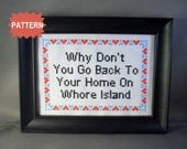 PDF/JPEG Why Don't You Go Back To Your Home On Whore Island (Pattern)