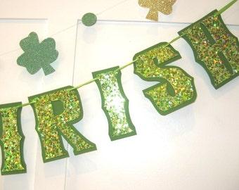 KISS ME I'M IRISH Banner, St Patrick's Day Garland, St Patrick's Day Decor, Shamrock Banner, Luck of the Irish, St Patrick's Day Decoration