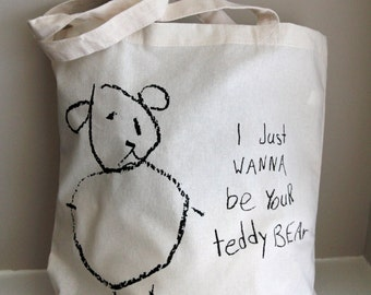 Cotton tote bag / shopping bag - Quote Tote - I just wanna be your teddy bear