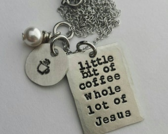 Coffee and Jesus custom handstamped necklace