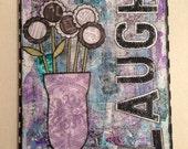 Laugh & Flowers Mixed Media Original Canvas 11x14