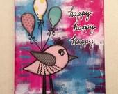 FREE US SHIPPING Happy Happy Happy Birdie Mixed Media Original 8x10