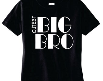 Custom Shirts For Cutest Big Brother, Cool T-shirts Available For Big, Bigger, Biggest, Baby, Little, Middle Brother And Sisters, Big Bro