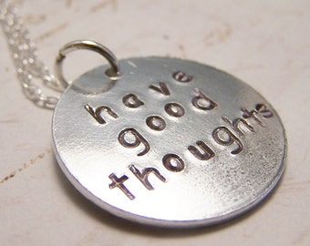 Have Good Thoughts Necklace. You will Always Look Lovely. Roald Dahl Quote