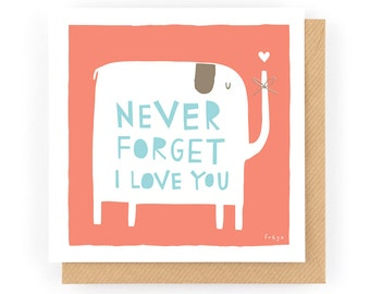 Never Forget I Love You - Greeting Card (1-69C)