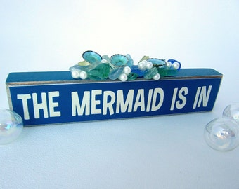 Beach Decor Mermaid Sign, Nautical Decor Mermaid Sign, Sea Glass Mermaid Sign, Beach House Decor Seaglass The Mermaid Is In - #TMII
