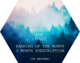 3 MONTH SUBSCRIPTION - Earring of the Month Club