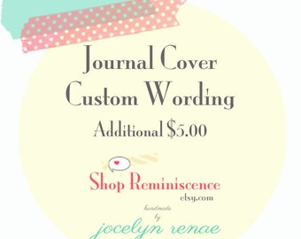 Custom Wording for your Journal Cover