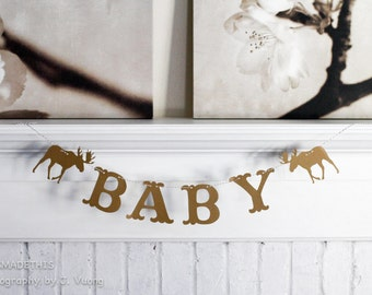 Moose Baby Banner - Custom Colors - Woodland or Forest Themed Baby Shower Decoration or Photo Prop