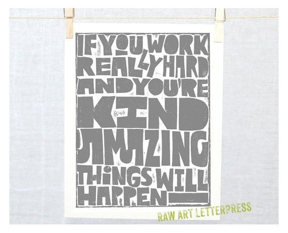 If your work really hard and you're kind, Amazing thinngs will happen, Wall Art, Teen room decor, Dorm poster, Classroom art, cubicle decor