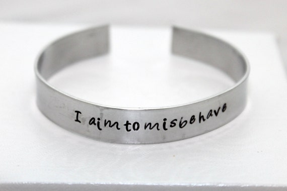 I aim to misbehave, Aluminum Bracelet, Fan Jewelry, Geek Gift, Sci-fi Jewelry,