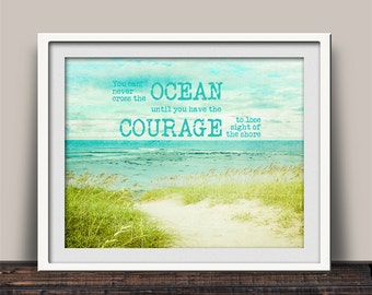 Courage to Lose Sight of the Shore Inspirational Quote Art Print