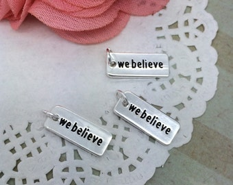 "WE BELIEVE charms double sided stamped silver plated bar stamped charm bead - we believe bar  3/4"" long - 15mm x 8mm Articles of Faith beads"