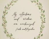 Jane Austen Quote Art Print.  My affections and wishes are unchanged.  Mr. Darcy. Pride and Prejudice.