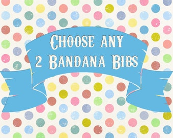 Choose Any 2 Bandana Bibs in My Shop - bib, baby bib, bandana bib, toddler bib, drool bib, teething bib, baby shower gift