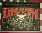 death before decaf home decor handpainted sign