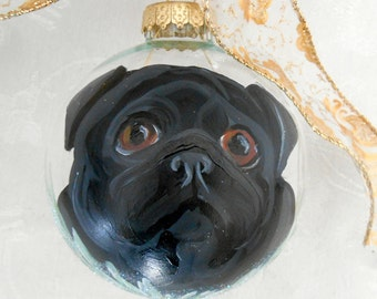 Black Pug Hand Painted Ornament ~ Pug Lover ~  Fathers Day Gift  ~ Dog Ornament ~ Black Pug Keepsake ~ Pet Keepsake