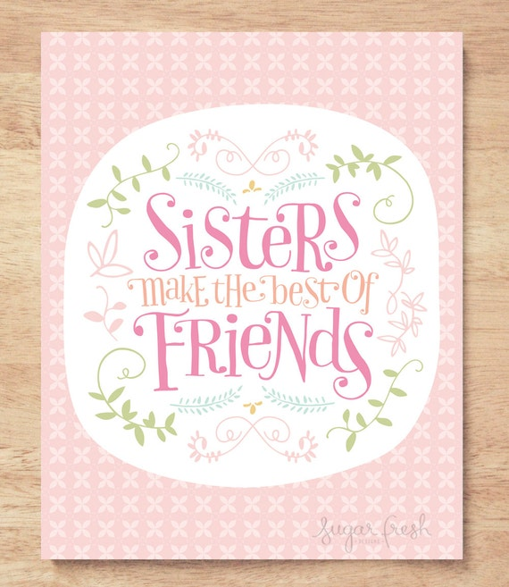 3 Color Schemes - 8x10 'Sisters Make the Best of Friends' Art Print