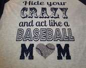 Hide your CRAZY Baseball Mom Tee, Baseball Mom Shirt, Glitter Shirt, Baseball Shirt, Baseball Bling, Baseball, Baseball Mom Tank