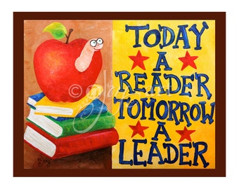 Today A Reader Tomorrow A Leader, 8x10 art print, Inspirational Childrens Art, Wall Art for Kids, for teacher
