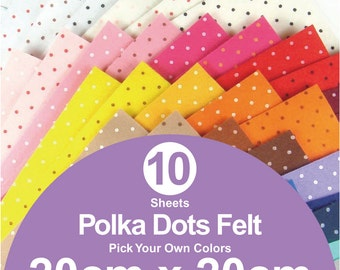 10 Printed Polka Dots Felt Sheets - 20cm x 20cm per sheet - Pick your own colors (P20x20)