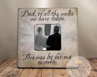 Dad Of All The Walks We Have Taken Picture Frame, Wood Handmade Picture Frame, Great Gift for Dad, Father of the Bride Gift
