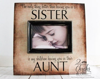 The Only Thing Better Than Having You As A Sister Picture Frame, Aunt Gift, Auntie Picture Frame, New Aunt Gift