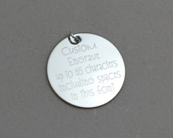 "custom engraved with any words (INKSTER FONT) --- engraved stainless steel, sterling silver or 14kt gold filled 1"" round charm"