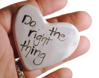 Do the Right Thing Clay Prayer Heart