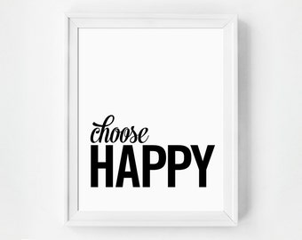 Choose Happy Print, Black and White Typography Print, Inspirational Art, Choose Happy, Bedroom Art, Choose Happy Art, Choose Happy Print