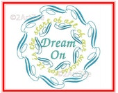 Dream On, For It is the Start of All of Our Success Machine Embroidery Design Motivational 4 sizes