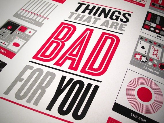 Things That Are Bad For You screenprint