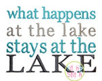 What Happens at the Lake stays at the Lake in 4x4, 5x7, & 6x10 INSTANT DOWNLOAD now available