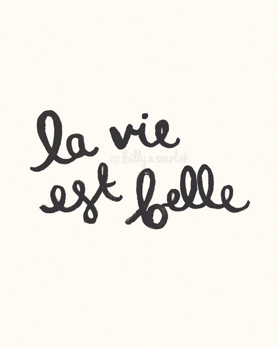 """La Vie Est Belle French Print """"Life is Beautiful"""" 8x10 / A4 Print - Neutral, Black and Vanilla - Ink illustration Typography - Classic Chic"""