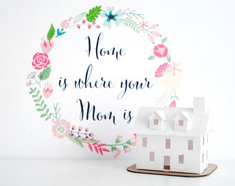 Home is Where Your Mom Is Putz House DIY Kit Mothers Day Gift Glitter House Craft Kit Christmas Decoration Colonial Gift for Crafty Mom