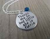 """RESERVED for Steph- Necklace- """"Though she be but little she is fierce"""" with two accent beads...January and September"""