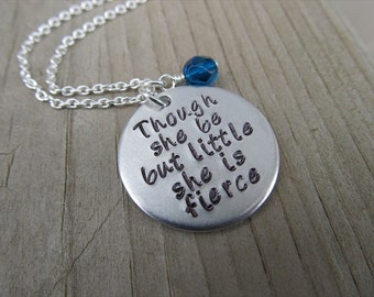"Inspirational Necklace- ""Though she be but little she is fierce"" with an accent bead of your choice- Hand-Stamped Necklace"